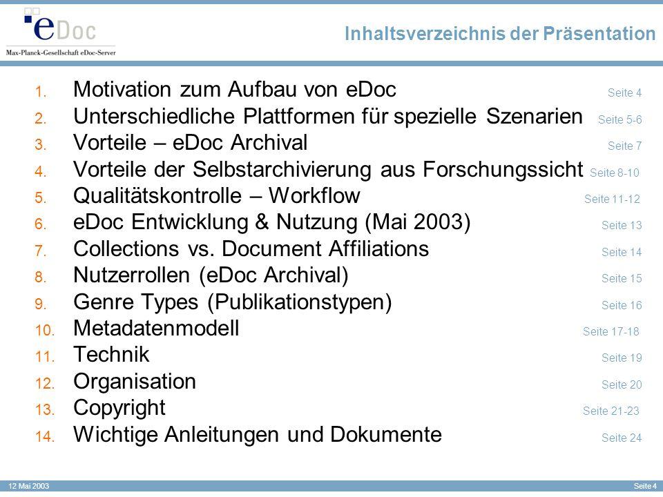 Seite 4 12 Mai 2003 Inhaltsverzeichnis der Präsentation Motivation zum Aufbau von eDoc Seite 4 Unterschiedliche Plattformen für spezielle Szenarien Se
