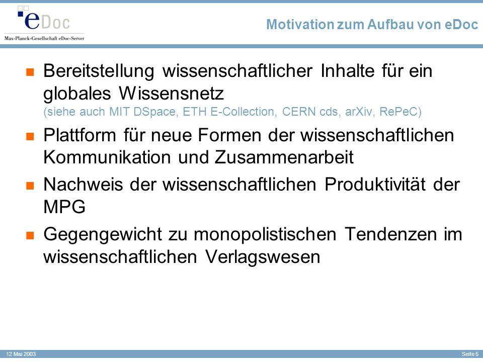 Seite 26 12 Mai 2003 Fragen zu eDoc: Gerhard Beier g.beier@zim.mpg.de +49-(0)89-3299-1552 Ulla Tschida u.tschida@zim.mpg.de +49-(0)89-3299-1571 g.beier@zim.mpg.de u.tschida@zim.mpg.de edoc-support@zim.mpg.de Fragen zur Implementierung und Nutzung an anderen Instituten: edoc-forum@zim.mpg.de edoc-forum@zim.mpg.de (Mailingliste zum Erfahrungsaustausch von Anwendern) http://edoc.mpg.de Ein Projekt des Heinz Nixdorf Zentrums für Informationsmanagement in der Max-Planck-Gesellschaft