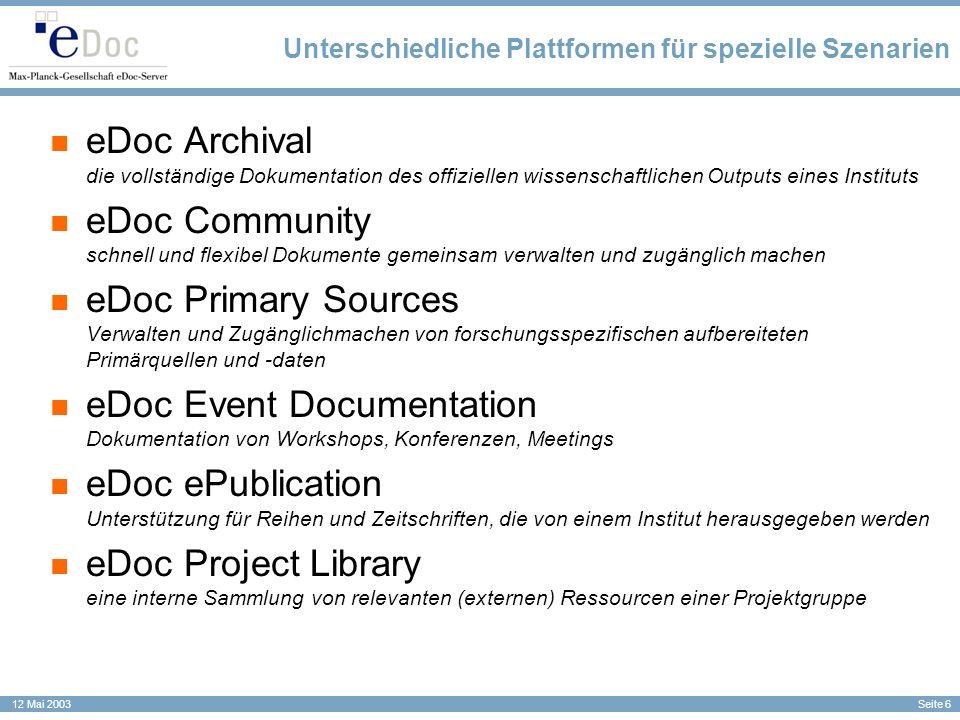 Seite 6 12 Mai 2003 Unterschiedliche Plattformen für spezielle Szenarien eDoc Archival die vollständige Dokumentation des offiziellen wissenschaftlich