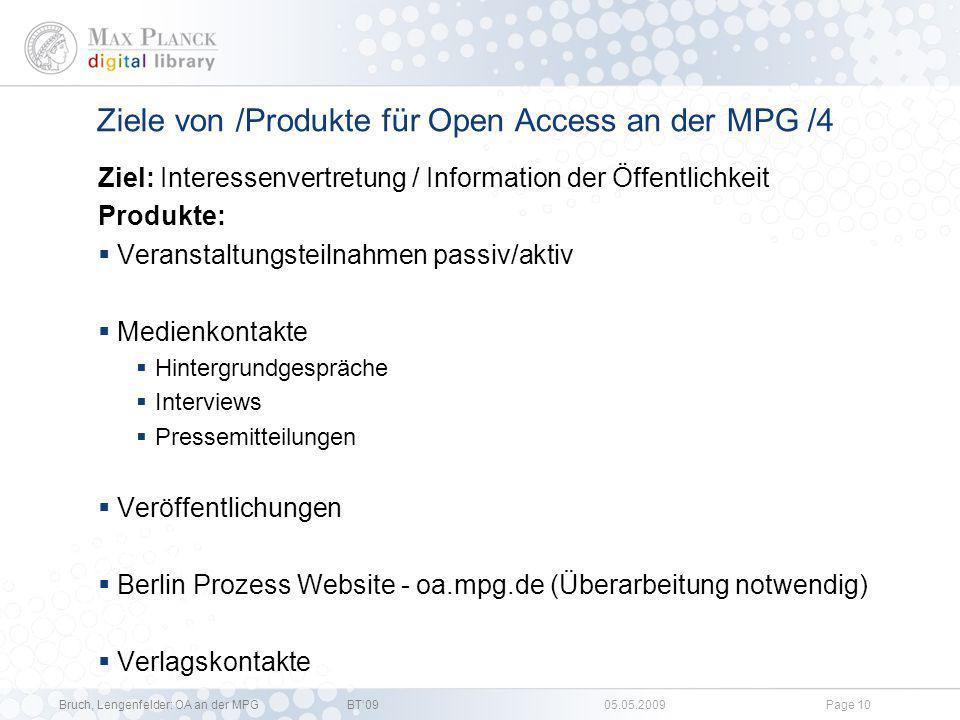 Bruch, Lengenfelder: OA an der MPGBT09 05.05.2009Page 9 Ziele von /Produkte für Open Access an der MPG /3 Ziel: Unterstützung der Publication Manager