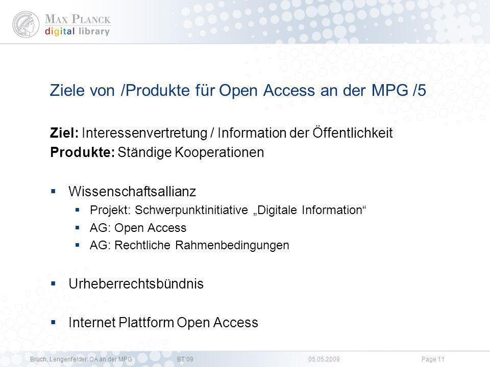 Bruch, Lengenfelder: OA an der MPGBT09 05.05.2009Page 10 Ziele von /Produkte für Open Access an der MPG /4 Ziel: Interessenvertretung / Information de