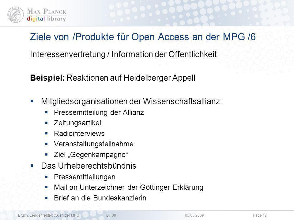 Bruch, Lengenfelder: OA an der MPGBT09 05.05.2009Page 11 Ziele von /Produkte für Open Access an der MPG /5 Ziel: Interessenvertretung / Information de