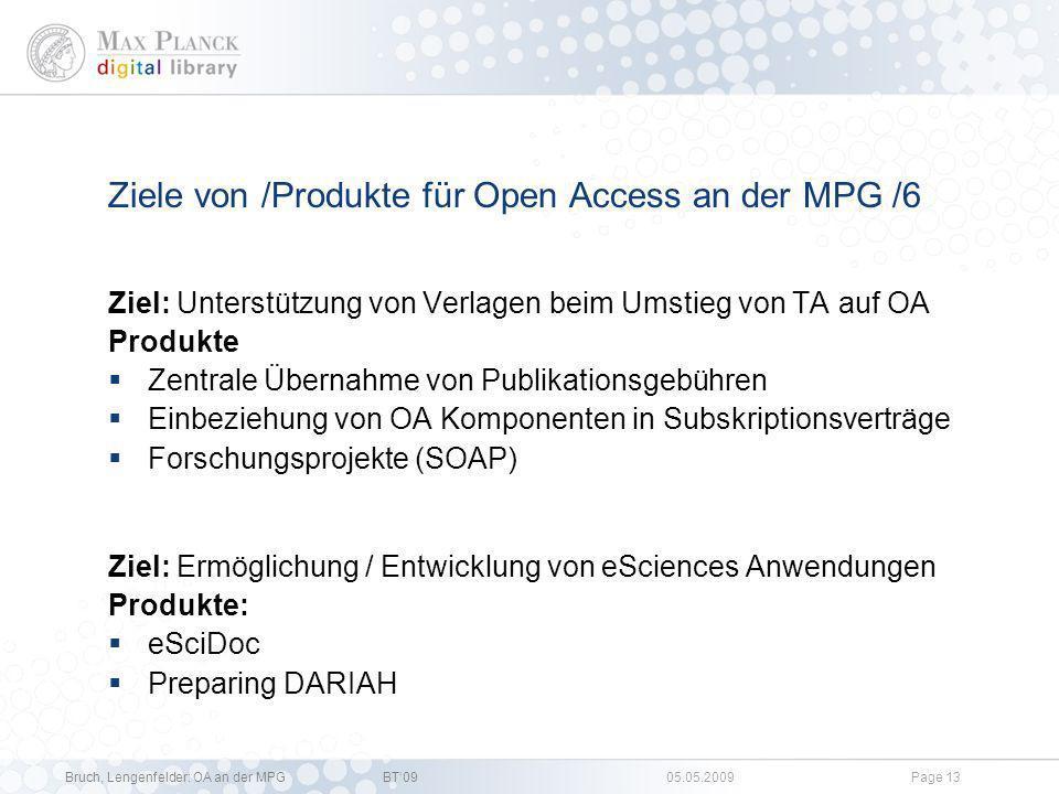 Bruch, Lengenfelder: OA an der MPGBT09 05.05.2009Page 12 Ziele von /Produkte für Open Access an der MPG /6 Interessenvertretung / Information der Öffe