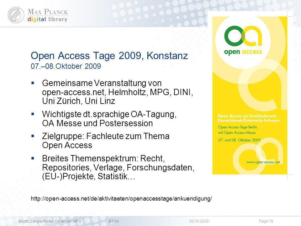 Bruch, Lengenfelder: OA an der MPGBT09 05.05.2009Page 17 Ziele von /Produkte für Open Access an der MPG /8 Ziel: Interessenvertretung / Information der Öffentlichkeit Produkt: Veranstaltungen Berlin Konferenz Paris, 2.-4.