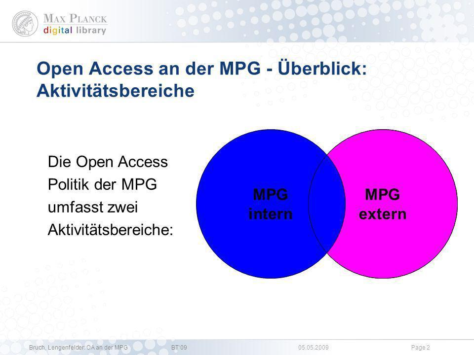 Bruch, Lengenfelder: OA an der MPGBT09 05.05.2009Page 1 Übersicht 1.OA an der MPG: Überblick 2.Ziele von /Produkte für Open Access an der MPG 3.OA-Aktivitäten an der MPDL im Detail