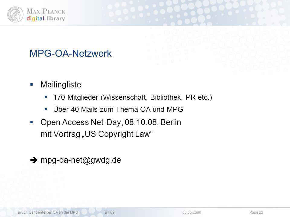Bruch, Lengenfelder: OA an der MPGBT09 05.05.2009Page 21 3. OA-Aktivitäten an der MPDL im Detail Open Access Policy Stelle MPG-OA-Netzwerk Individuell