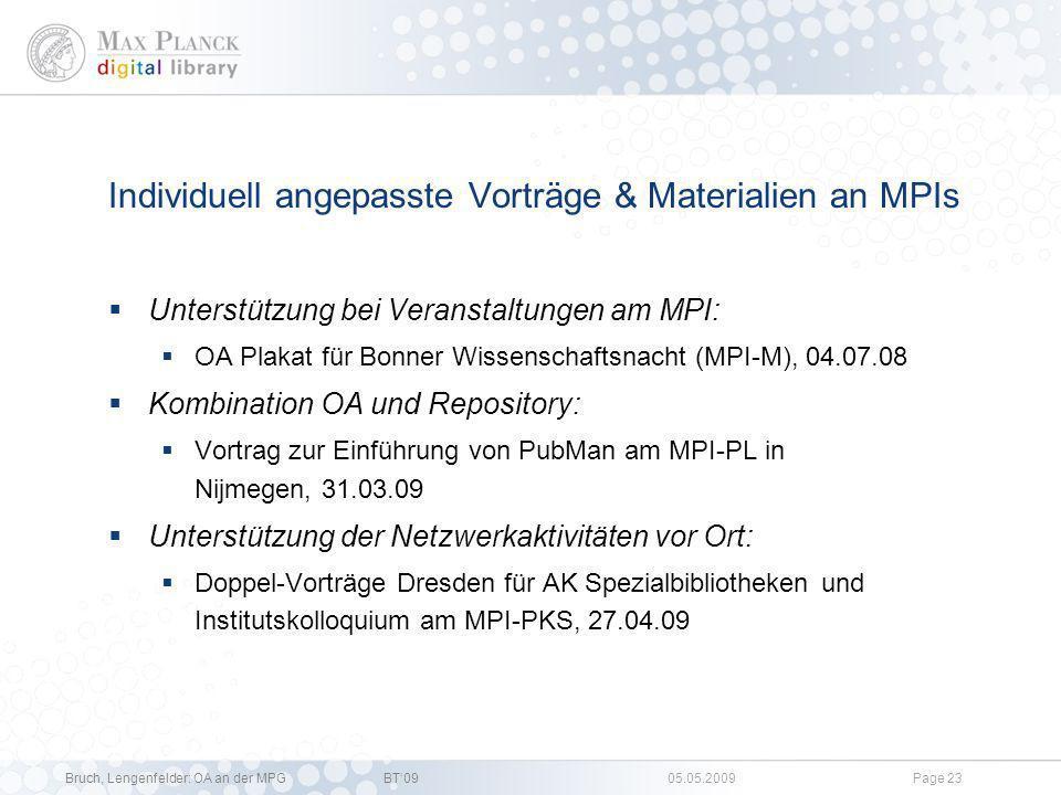Bruch, Lengenfelder: OA an der MPGBT09 05.05.2009Page 22 MPG-OA-Netzwerk Mailingliste 170 Mitglieder (Wissenschaft, Bibliothek, PR etc.) Über 40 Mails zum Thema OA und MPG Open Access Net-Day, 08.10.08, Berlin mit Vortrag US Copyright Law mpg-oa-net@gwdg.de