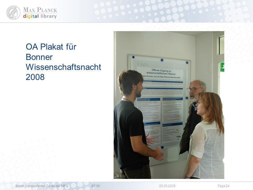 Bruch, Lengenfelder: OA an der MPGBT09 05.05.2009Page 23 Individuell angepasste Vorträge & Materialien an MPIs Unterstützung bei Veranstaltungen am MP