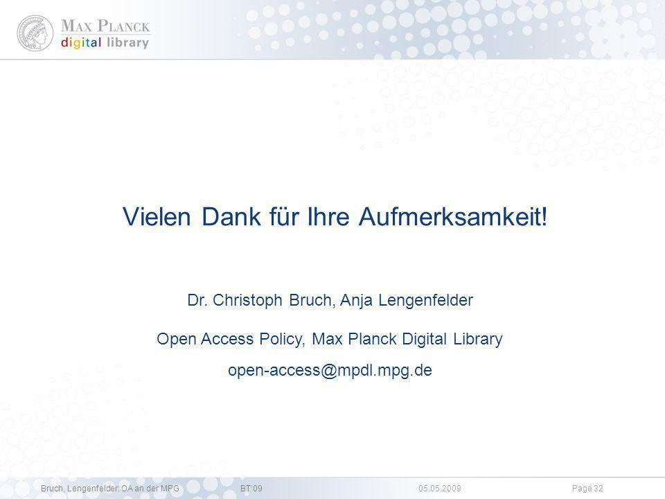 Bruch, Lengenfelder: OA an der MPGBT09 05.05.2009Page 31 6. Links Max Planck Gesellschaft MPDL OA Policy http://www.mpdl.mpg.de/services/oa_policy_de.