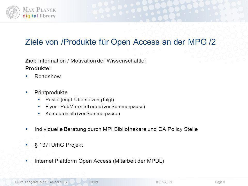Bruch, Lengenfelder: OA an der MPGBT09 05.05.2009Page 7 Ziele von /Produkte für Open Access an der MPG /1 Ziel: Unterstützung des Grünen Weges Produkt
