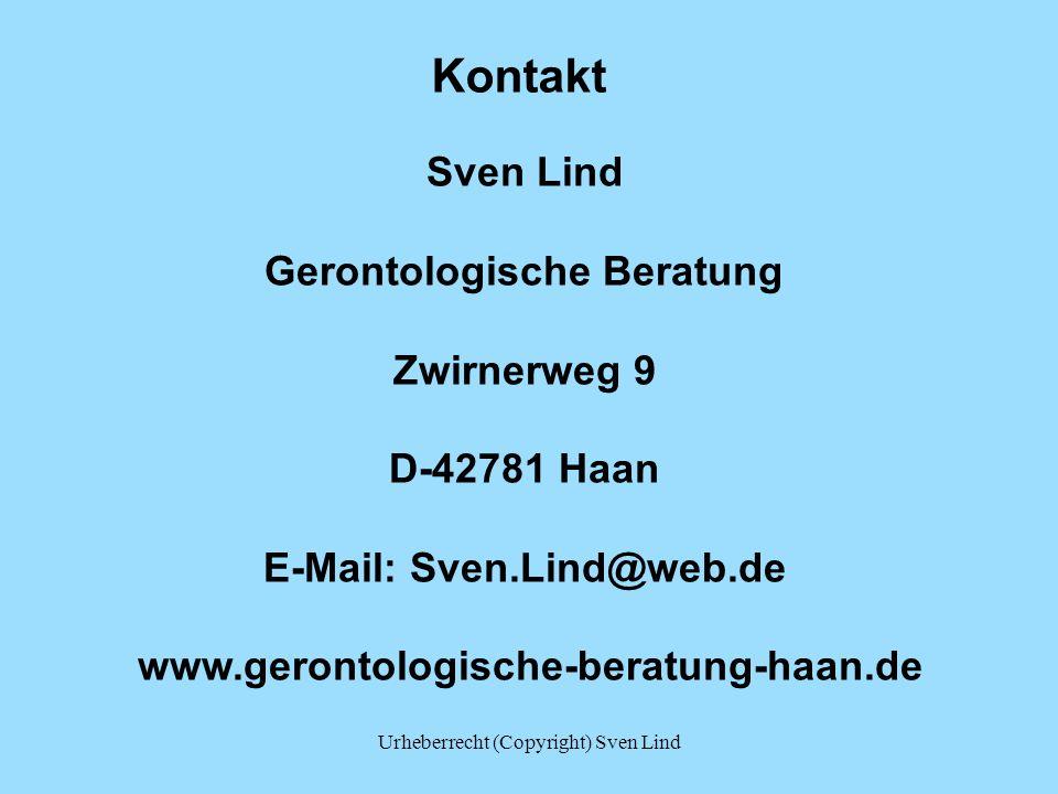 Kontakt Sven Lind Gerontologische Beratung Zwirnerweg 9 D-42781 Haan E-Mail: Sven.Lind@web.de www.gerontologische-beratung-haan.de Urheberrecht (Copyr