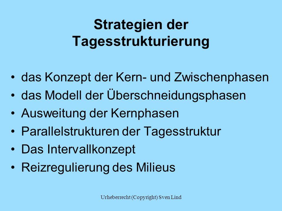 Strategien der Tagesstrukturierung das Konzept der Kern- und Zwischenphasen das Modell der Überschneidungsphasen Ausweitung der Kernphasen Parallelstr