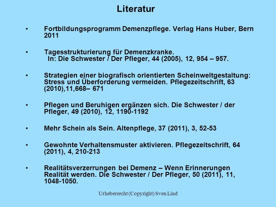 Literatur Fortbildungsprogramm Demenzpflege. Verlag Hans Huber, Bern 2011 Tagesstrukturierung für Demenzkranke. In: Die Schwester / Der Pfleger, 44 (2