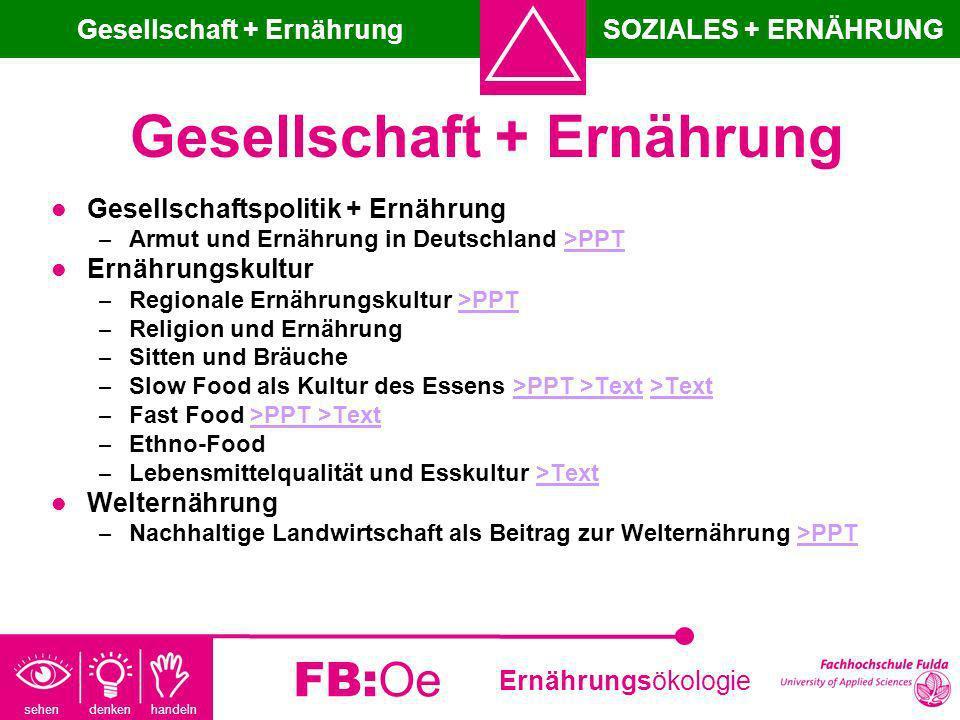 sehen denken handeln Ernährungsökologie FB:Oe Gesellschaft + Ernährung Gesellschaftspolitik + Ernährung – Armut und Ernährung in Deutschland >PPT>PPT