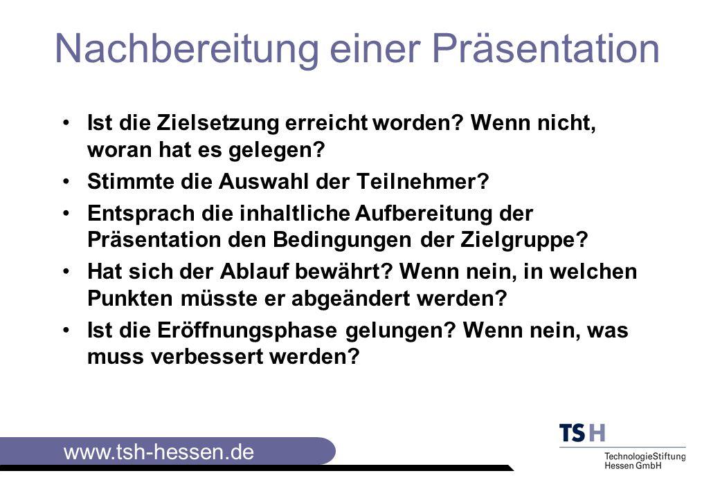 www.tsh-hessen.de Nachbereitung einer Präsentation Ist die Zielsetzung erreicht worden.