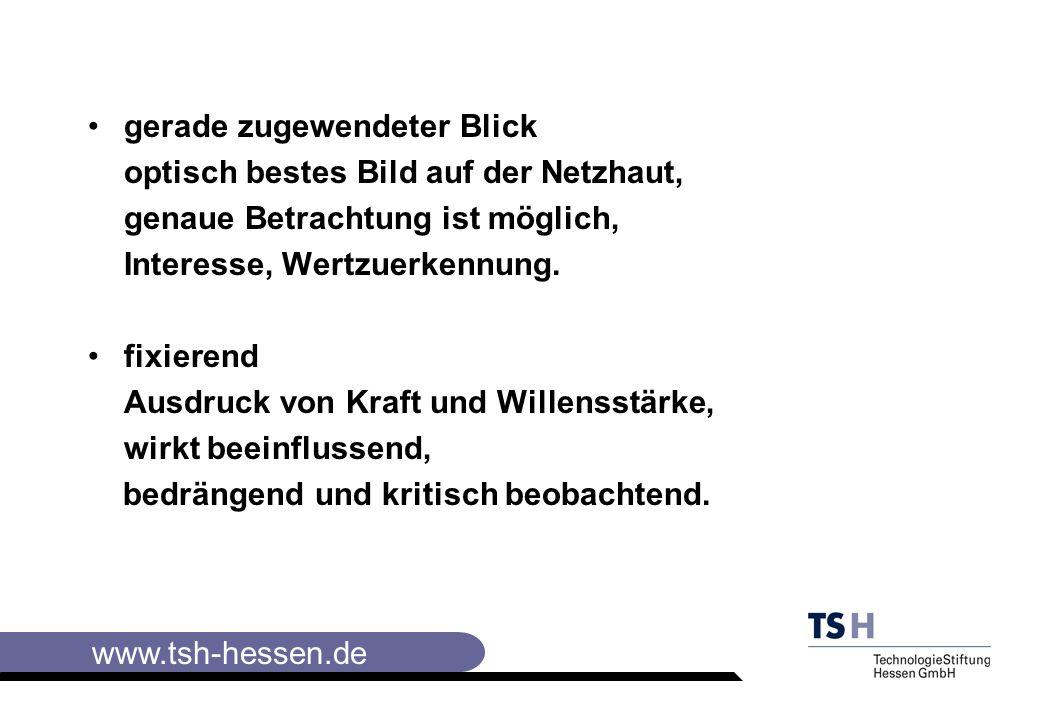 www.tsh-hessen.de gerade zugewendeter Blick optisch bestes Bild auf der Netzhaut, genaue Betrachtung ist möglich, Interesse, Wertzuerkennung.
