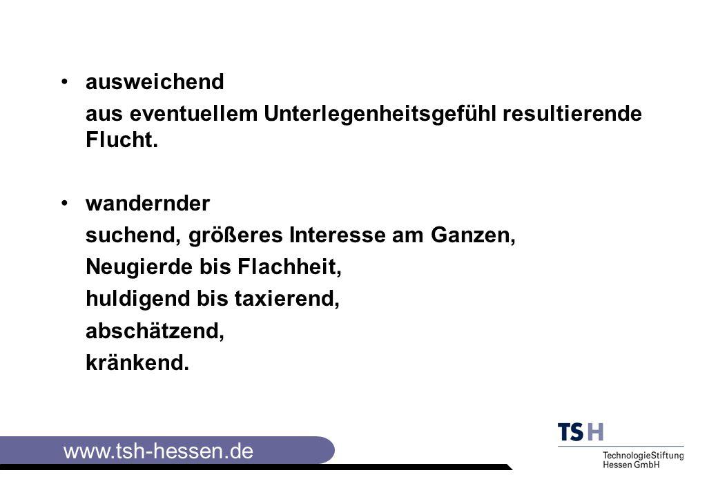 www.tsh-hessen.de ausweichend aus eventuellem Unterlegenheitsgefühl resultierende Flucht.