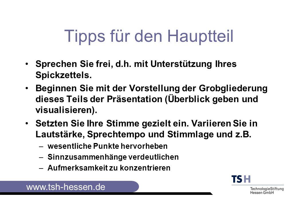 www.tsh-hessen.de Durchführung einer Präsentation Tipps für die Eröffnung Achten Sie auf ein gepflegtes, dem Anlass angemessenes Äußeres.