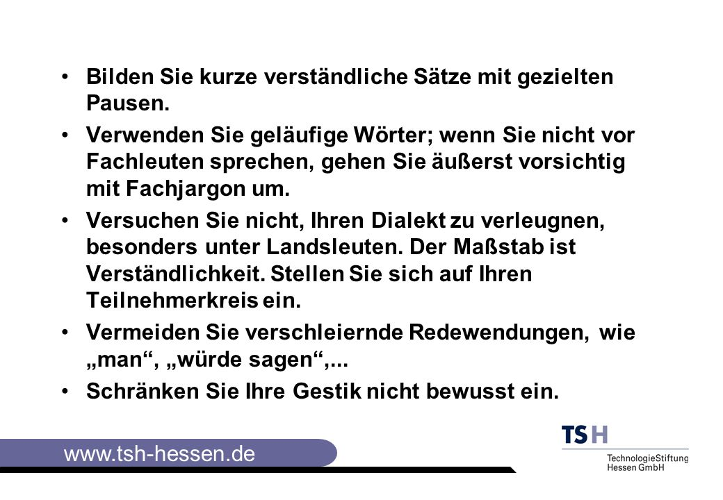 www.tsh-hessen.de Wirkungsmittel Sprache Das wichtigste Wirkungsmittel in der Kommunikation ist die Sprache.