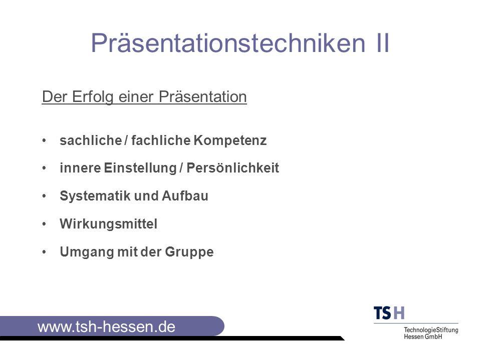 www.tsh-hessen.de Präsentationstechniken II Präsentation - wozu eigentlich.