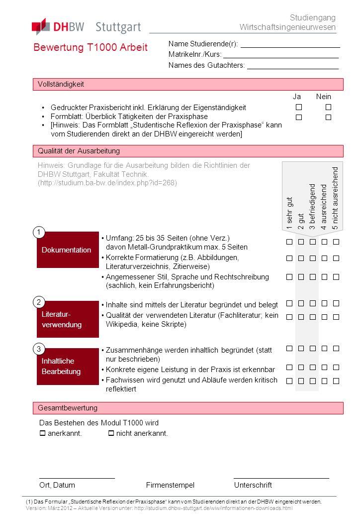 Bewertung T1000 Arbeit Studiengang Wirtschaftsingenieurwesen Vollständigkeit Qualität der Ausarbeitung Gesamtbewertung Zusammenhänge werden inhaltlich
