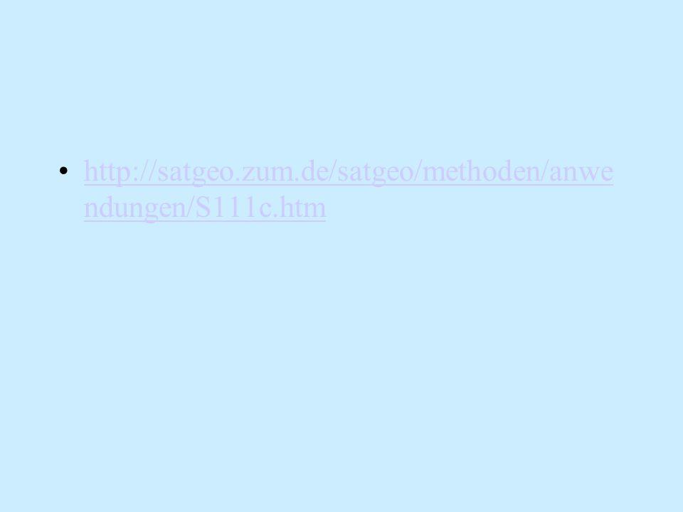http://satgeo.zum.de/satgeo/methoden/anwe ndungen/S111c.htmhttp://satgeo.zum.de/satgeo/methoden/anwe ndungen/S111c.htm