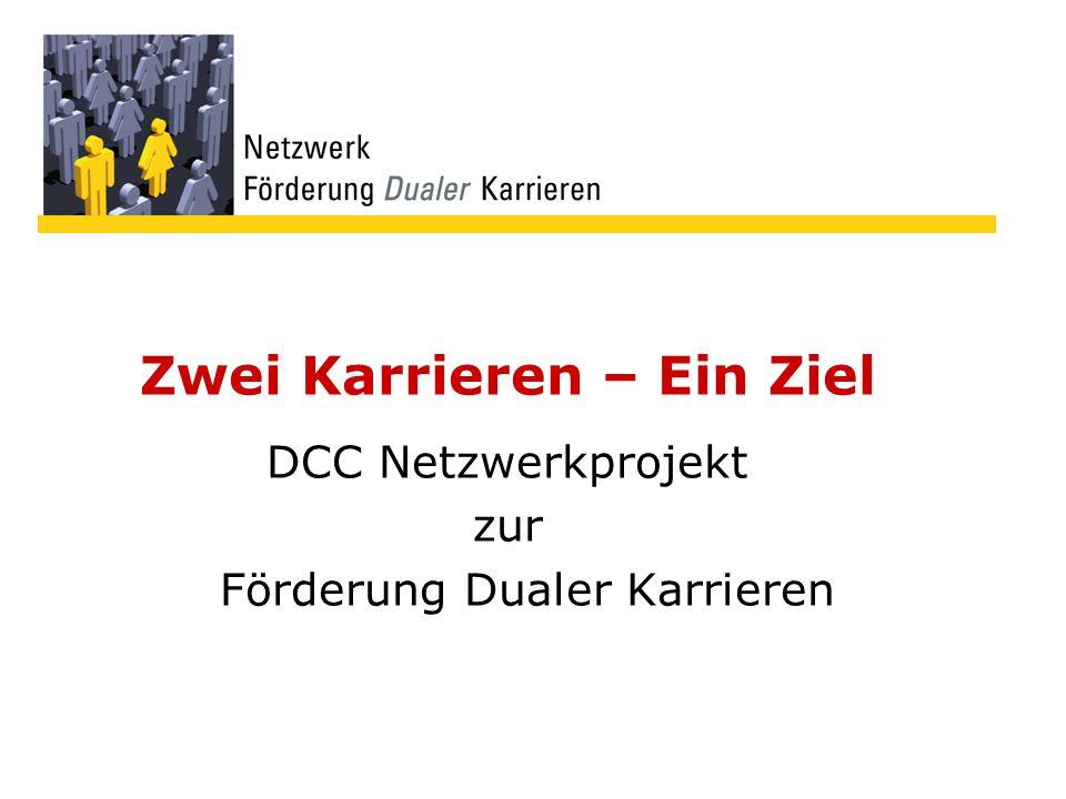 Zwei Karrieren – Ein Ziel DCC Netzwerkprojekt zur Förderung Dualer Karrieren