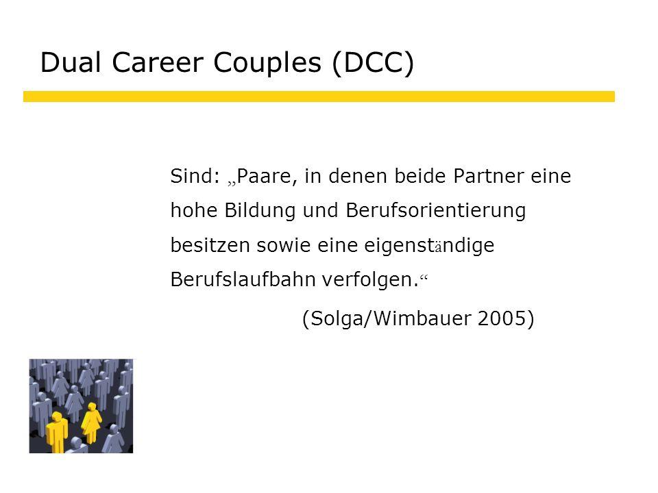 Sind: Paare, in denen beide Partner eine hohe Bildung und Berufsorientierung besitzen sowie eine eigenst ä ndige Berufslaufbahn verfolgen.