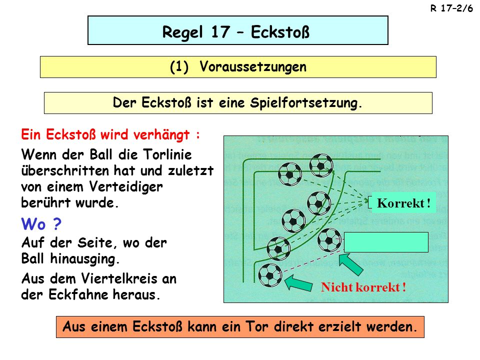 Regel 17 – Eckstoß Der Eckstoß ist eine Spielfortsetzung.
