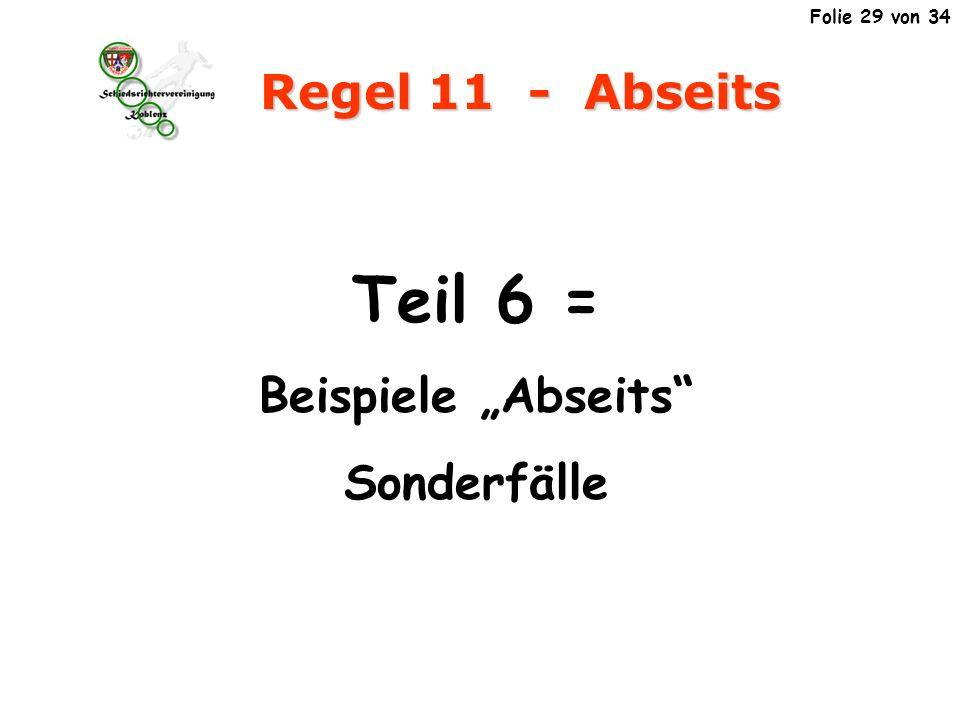 Regel 11 - Abseits Teil 6 = Beispiele Abseits Sonderfälle Folie 29 von 34