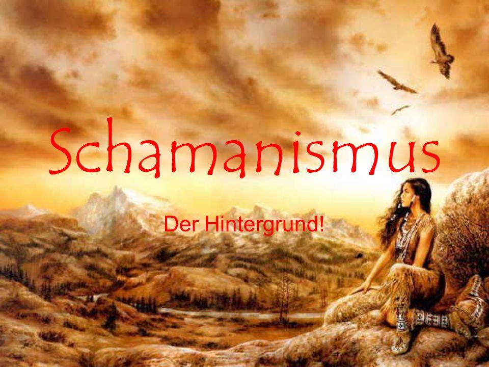 Der Schamanismus zählt zu den älteren Wissen, über die verborgenen Kräfte des Universums.
