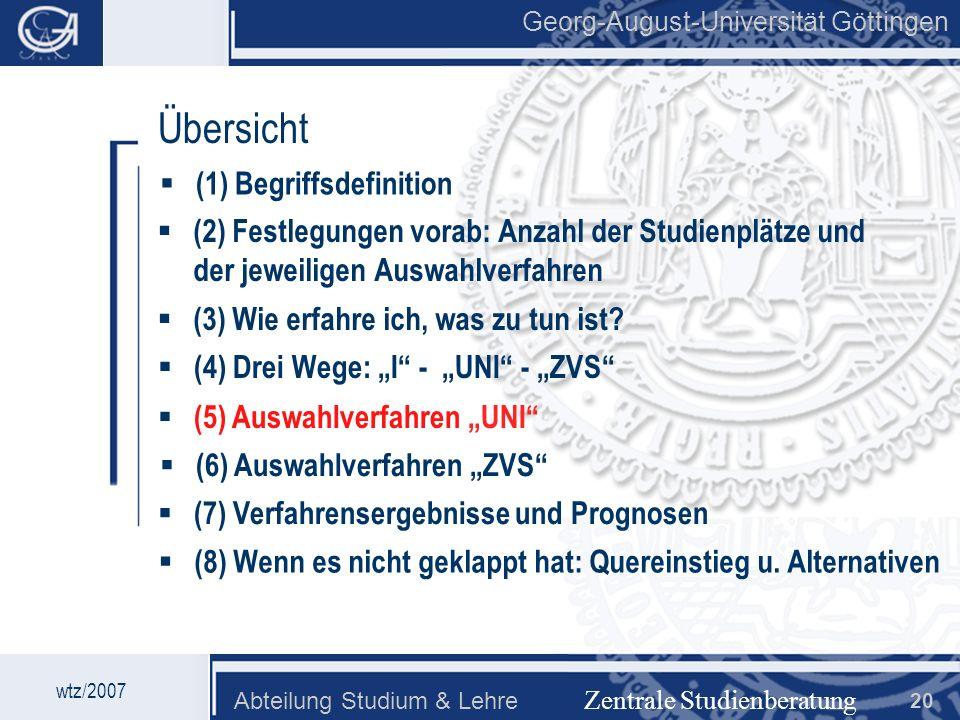 Georg-August-Universität Göttingen Abteilung Studium & Lehre 20 Georg-August-Universität Göttingen Zentrale Studienberatung Übersicht (2) Festlegungen