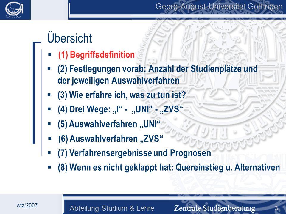 Georg-August-Universität Göttingen Abteilung Studium & Lehre 3 Georg-August-Universität Göttingen Zentrale Studienberatung Übersicht (2) Festlegungen