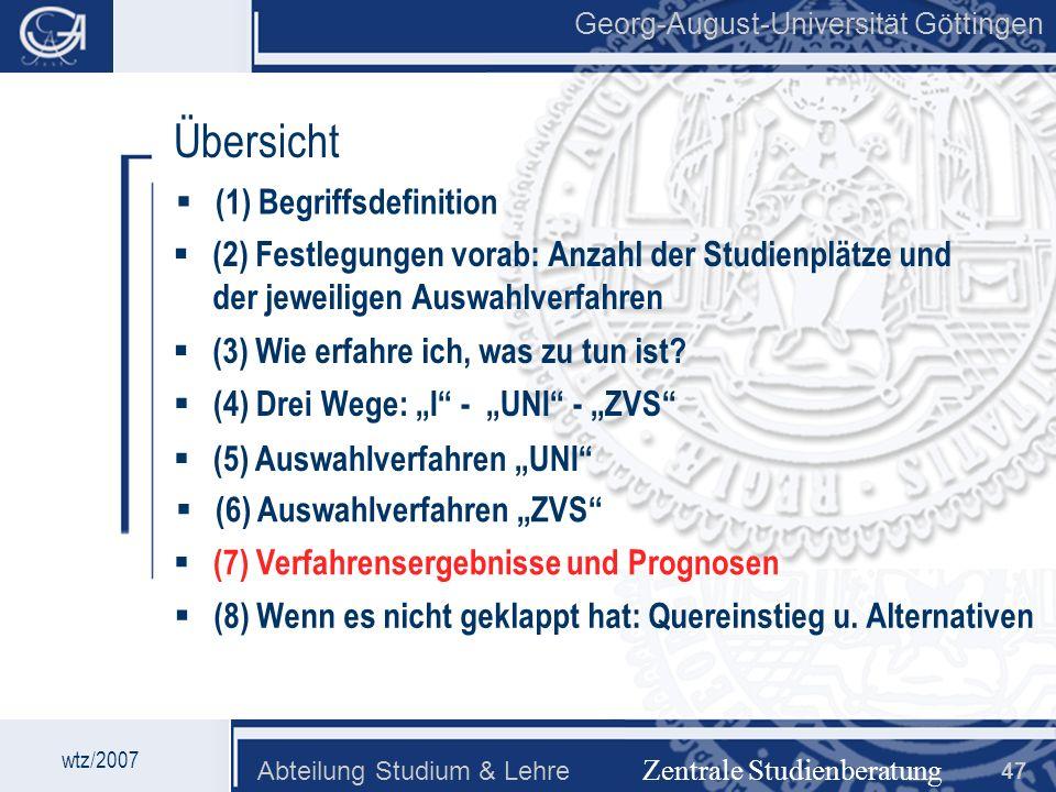 Georg-August-Universität Göttingen Abteilung Studium & Lehre 47 Georg-August-Universität Göttingen Zentrale Studienberatung Übersicht (2) Festlegungen