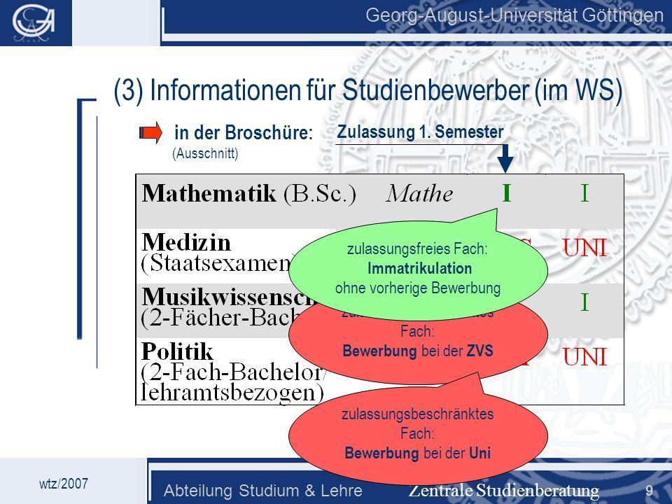 Georg-August-Universität Göttingen Abteilung Studium & Lehre 9 Georg-August-Universität Göttingen Zentrale Studienberatung (3) Informationen für Studi