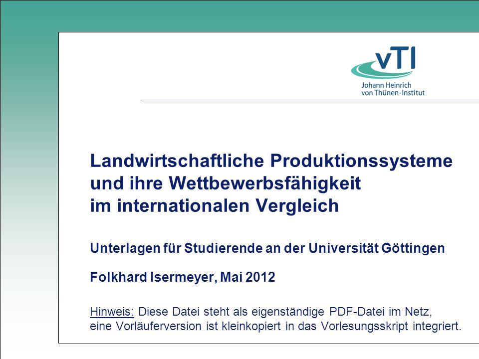 Landwirtschaftliche Produktionssysteme und ihre Wettbewerbsfähigkeit im internationalen Vergleich Unterlagen für Studierende an der Universität Göttin