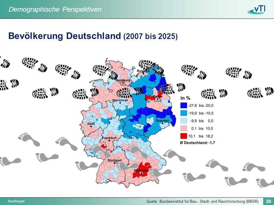 Isermeyer 20 Bevölkerung Deutschland (2007 bis 2025) Quelle: Bundesinstitut für Bau-, Stadt- und Raumforschung (BBSR) Demographische Perspektiven