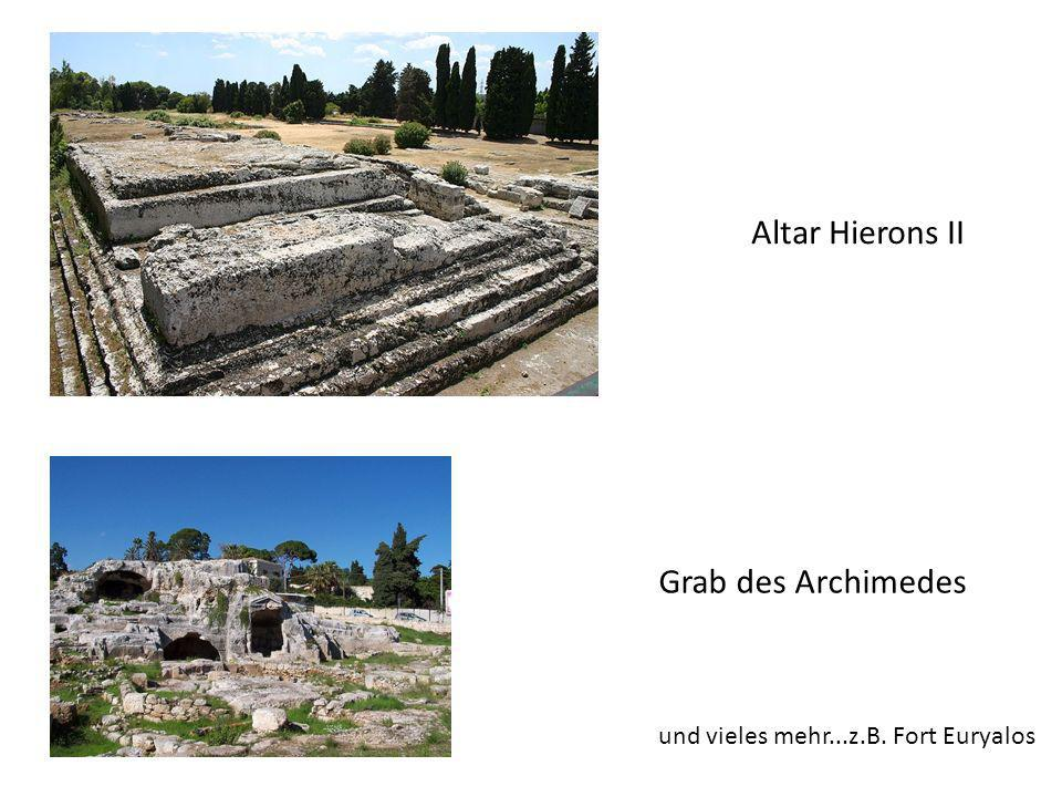 Altar Hierons II Grab des Archimedes und vieles mehr...z.B. Fort Euryalos