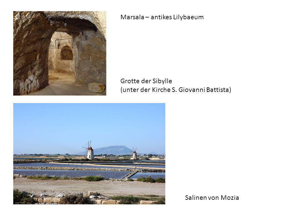 Grotte der Sibylle (unter der Kirche S. Giovanni Battista) Marsala – antikes Lilybaeum Salinen von Mozia