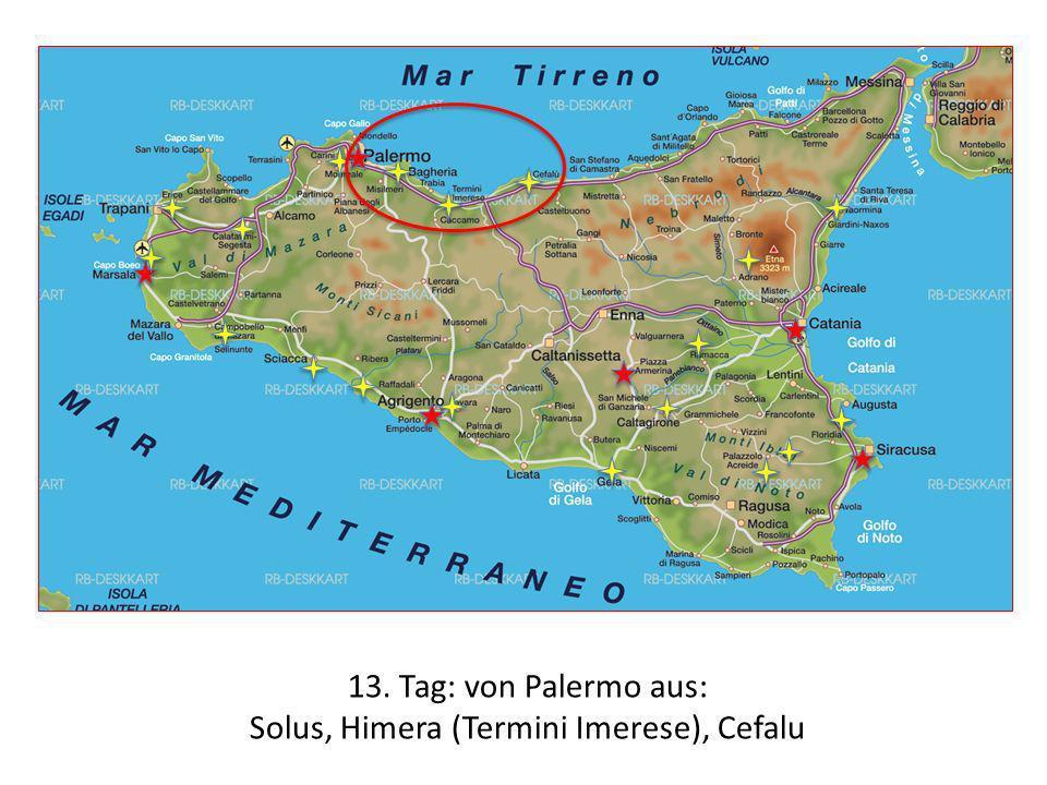 13. Tag: von Palermo aus: Solus, Himera (Termini Imerese), Cefalu