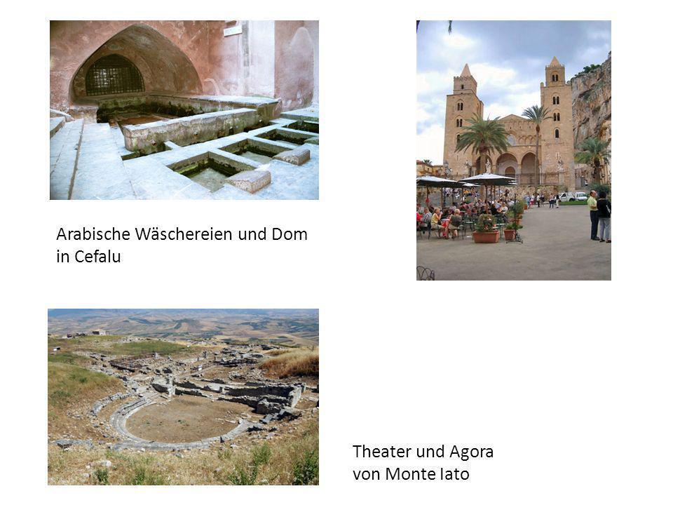 Arabische Wäschereien und Dom in Cefalu Theater und Agora von Monte Iato