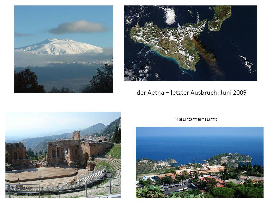 der Aetna – letzter Ausbruch: Juni 2009 Tauromenium: