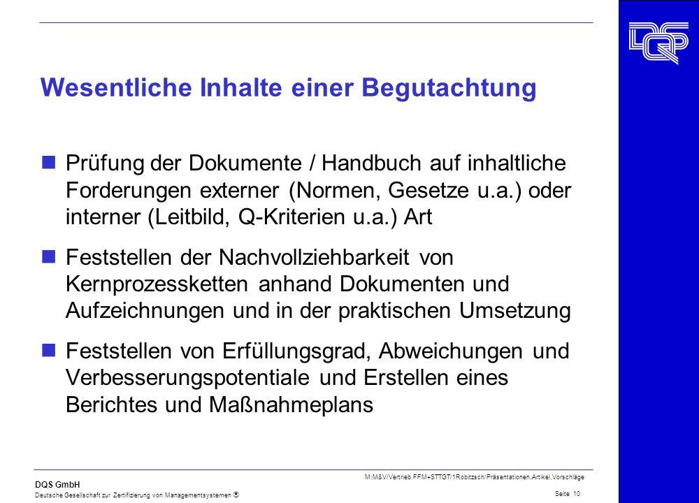 DQS GmbH Deutsche Gesellschaft zur Zertifizierung von Managementsystemen Seite 10 M:M&V/Vertrieb FFM+STTGT/1Robitzsch/Präsentationen,Artikel,Vorschläg