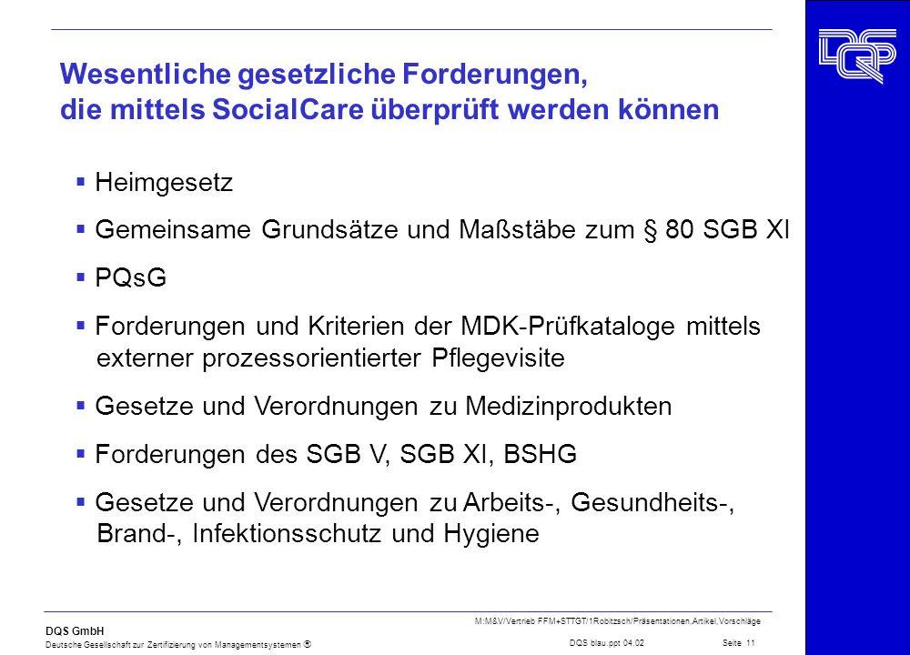 DQS GmbH Deutsche Gesellschaft zur Zertifizierung von Managementsystemen Seite 11 M:M&V/Vertrieb FFM+STTGT/1Robitzsch/Präsentationen,Artikel,Vorschläg