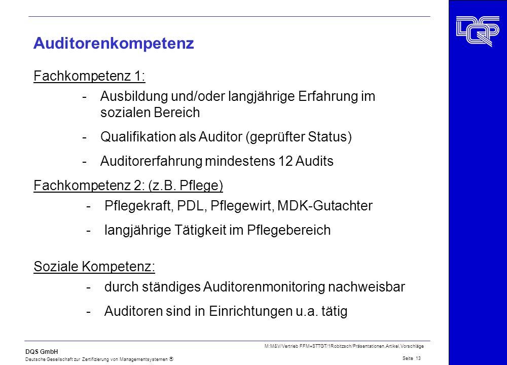 DQS GmbH Deutsche Gesellschaft zur Zertifizierung von Managementsystemen Seite 13 M:M&V/Vertrieb FFM+STTGT/1Robitzsch/Präsentationen,Artikel,Vorschläg