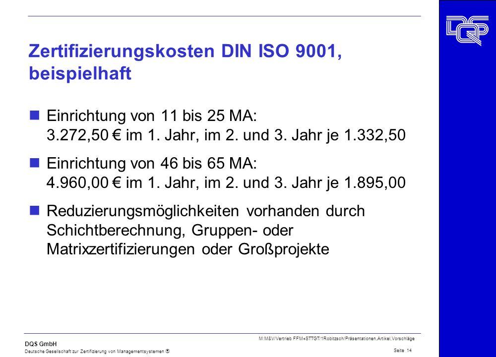 DQS GmbH Deutsche Gesellschaft zur Zertifizierung von Managementsystemen Seite 14 M:M&V/Vertrieb FFM+STTGT/1Robitzsch/Präsentationen,Artikel,Vorschläg