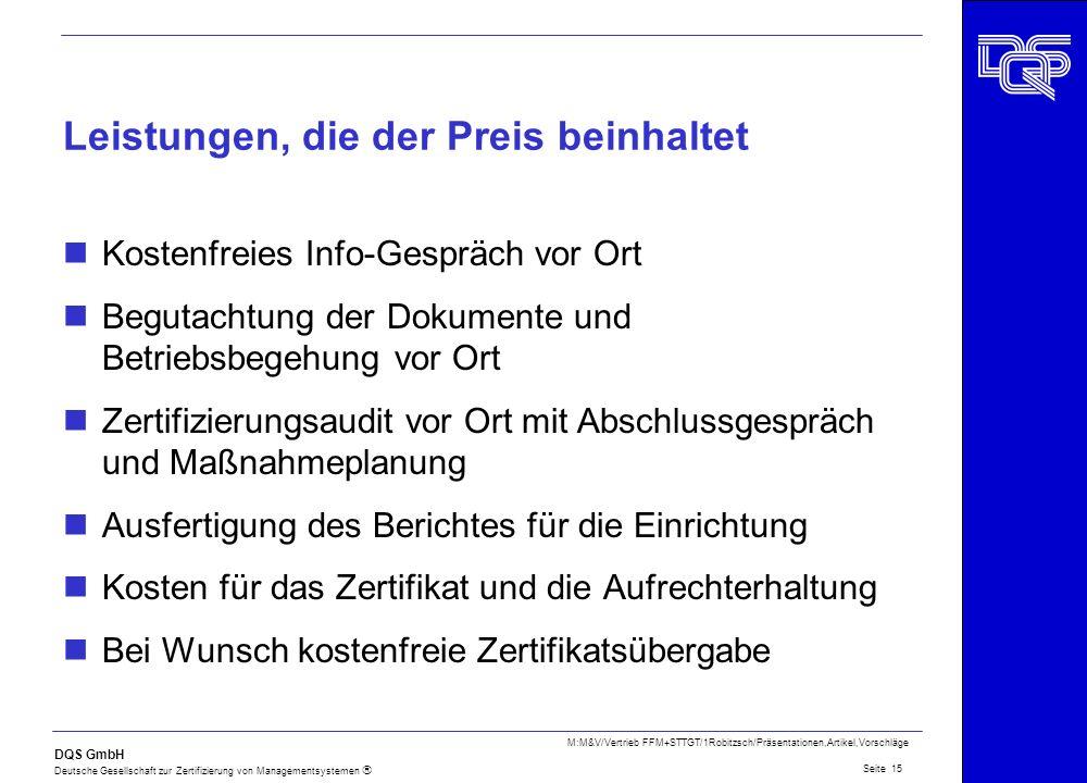 DQS GmbH Deutsche Gesellschaft zur Zertifizierung von Managementsystemen Seite 15 M:M&V/Vertrieb FFM+STTGT/1Robitzsch/Präsentationen,Artikel,Vorschläg