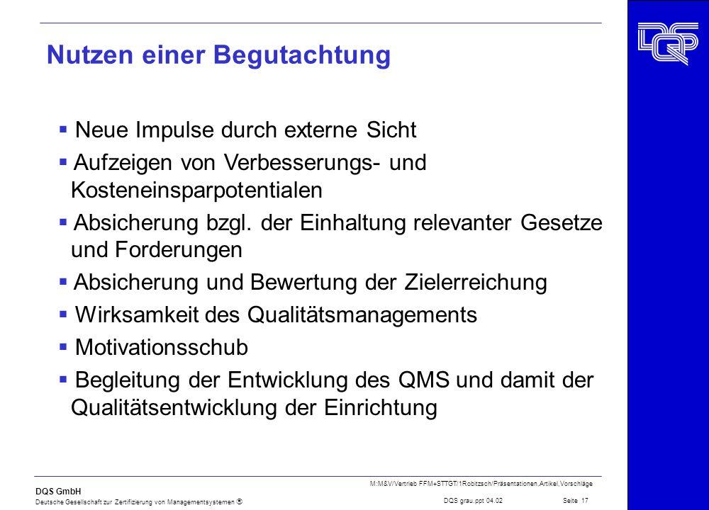 DQS GmbH Deutsche Gesellschaft zur Zertifizierung von Managementsystemen Seite 17 M:M&V/Vertrieb FFM+STTGT/1Robitzsch/Präsentationen,Artikel,Vorschläg