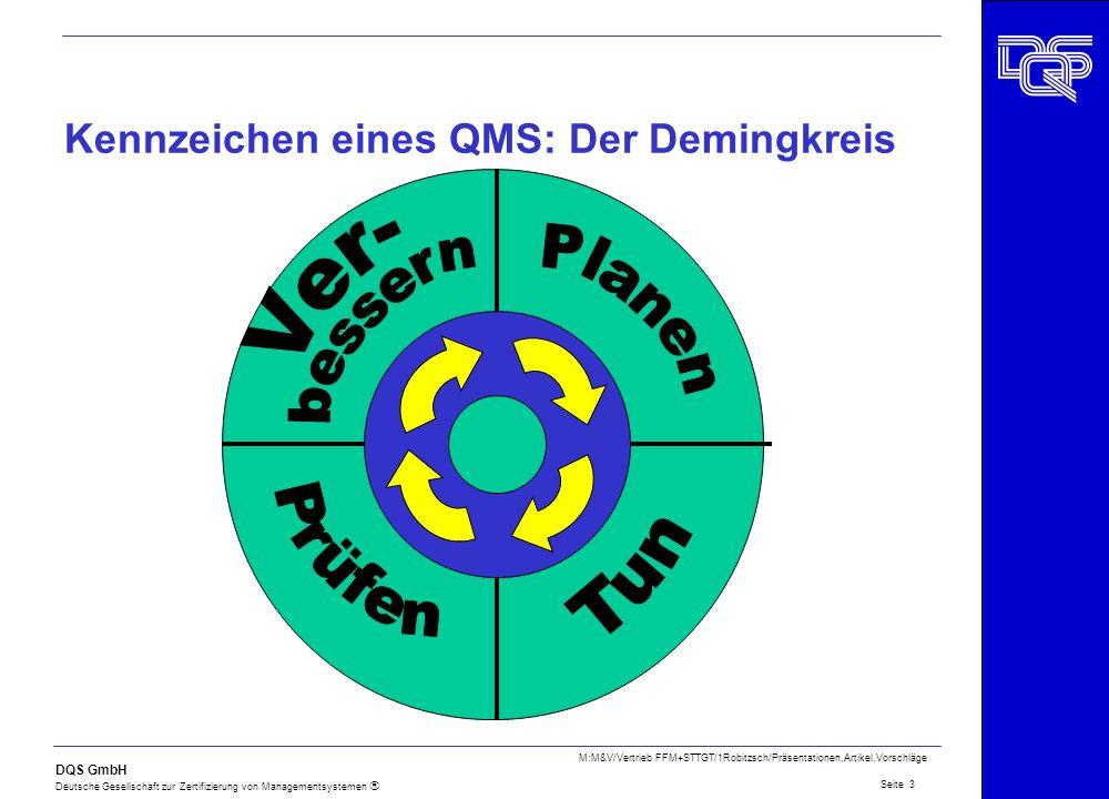 DQS GmbH Deutsche Gesellschaft zur Zertifizierung von Managementsystemen Seite 3 M:M&V/Vertrieb FFM+STTGT/1Robitzsch/Präsentationen,Artikel,Vorschläge
