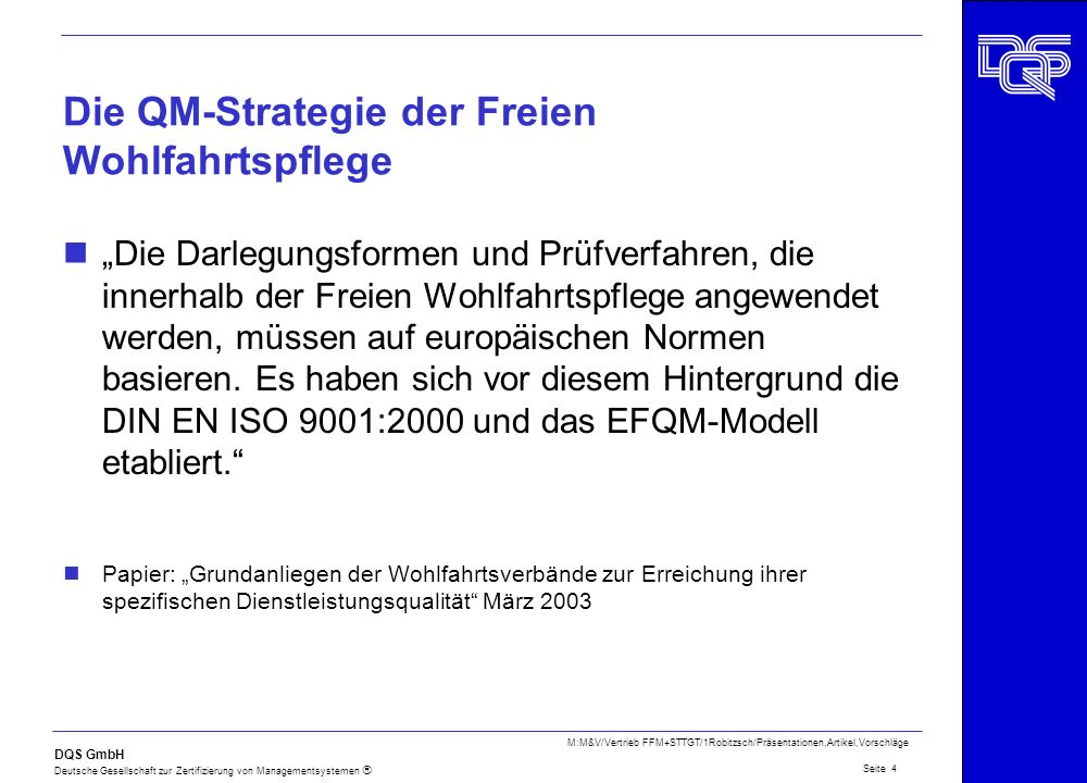 DQS GmbH Deutsche Gesellschaft zur Zertifizierung von Managementsystemen Seite 4 M:M&V/Vertrieb FFM+STTGT/1Robitzsch/Präsentationen,Artikel,Vorschläge